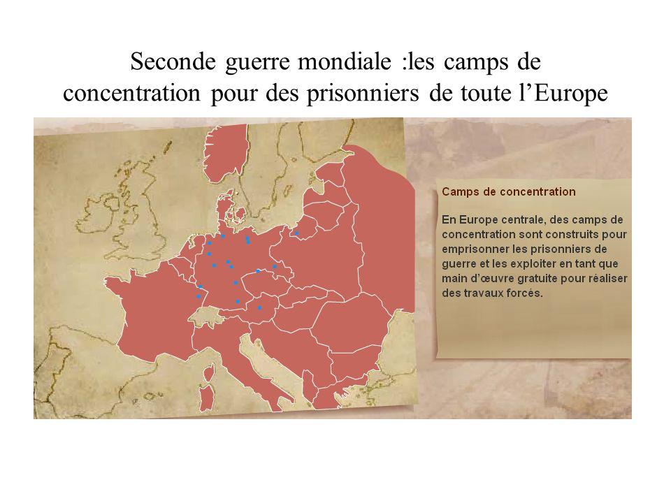Seconde guerre mondiale :les camps de concentration pour des prisonniers de toute lEurope