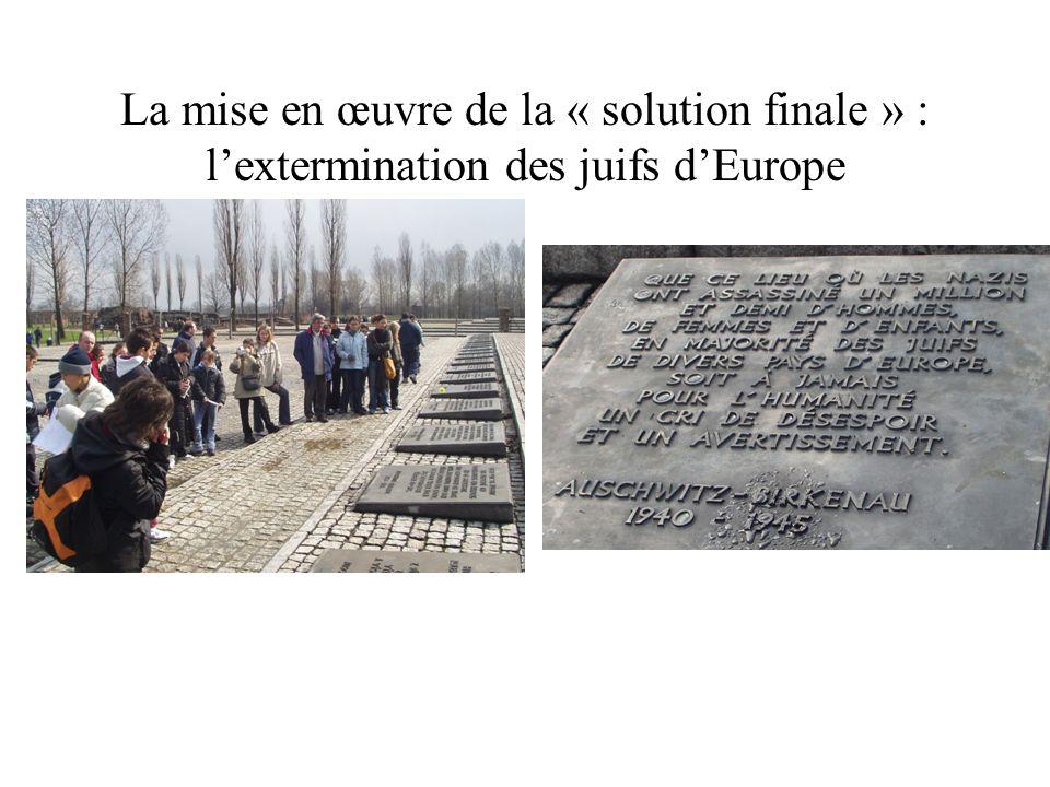 La mise en œuvre de la « solution finale » : lextermination des juifs dEurope