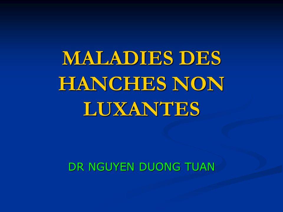 MALADIES DES HANCHES NON LUXANTES DR NGUYEN DUONG TUAN