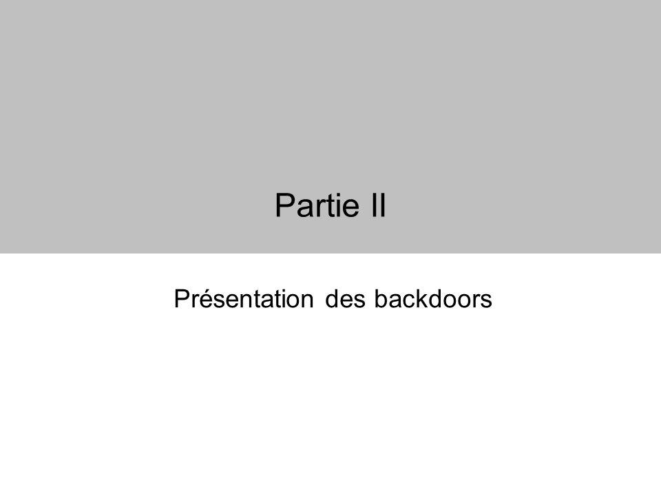 Partie II Présentation des backdoors