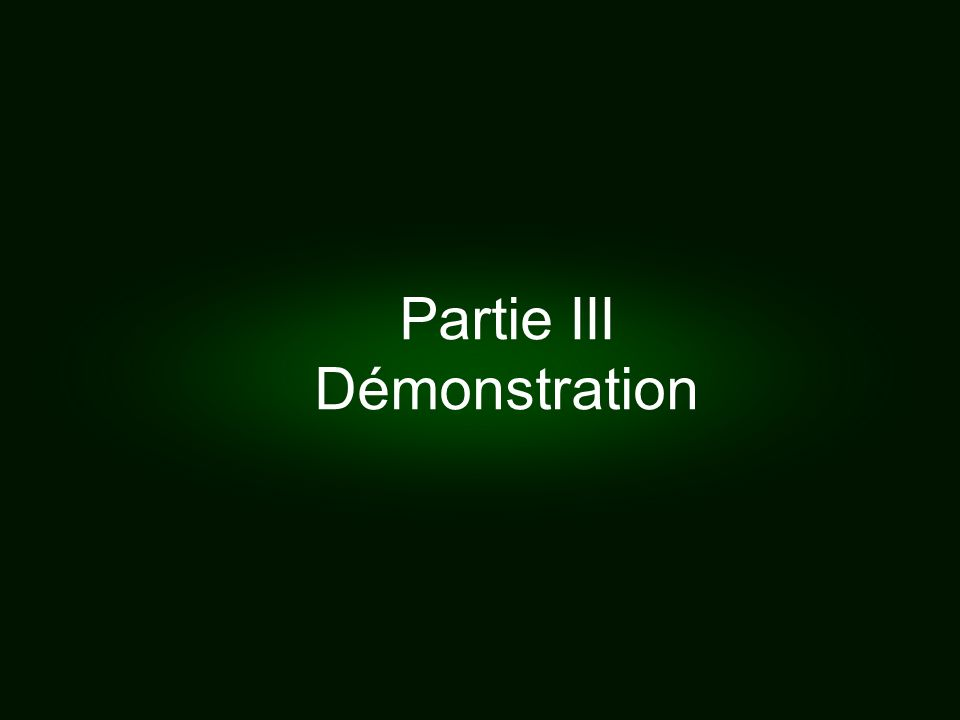 Partie III Démonstration