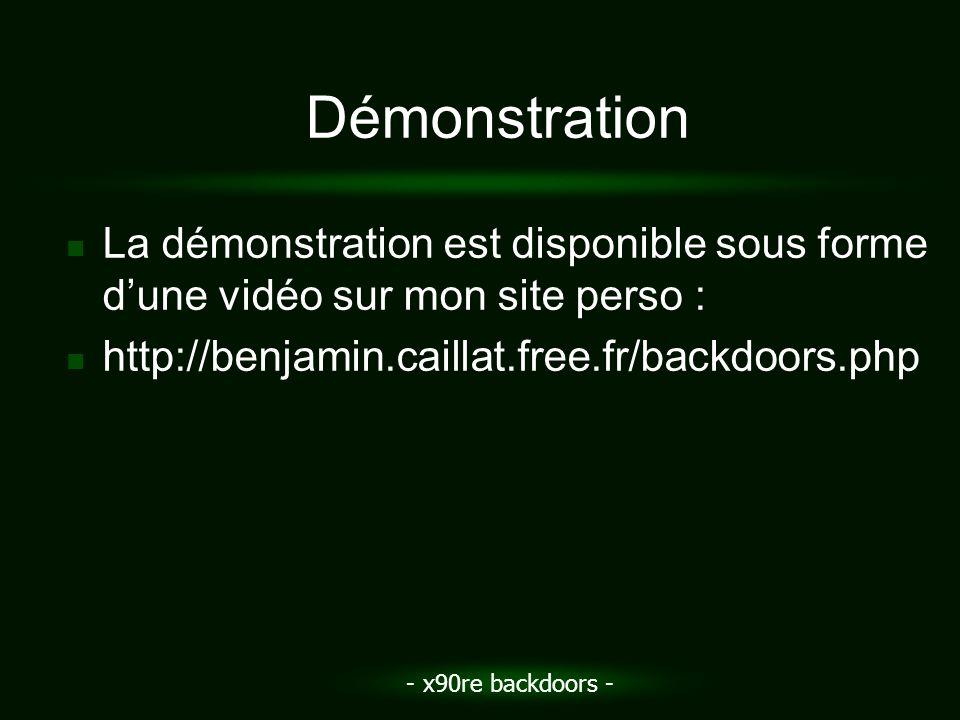 - x90re backdoors - Démonstration La démonstration est disponible sous forme dune vidéo sur mon site perso : http://benjamin.caillat.free.fr/backdoors