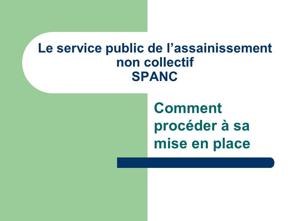 Le service public de lassainissement non collectif SPANC Comment procéder à sa mise en place