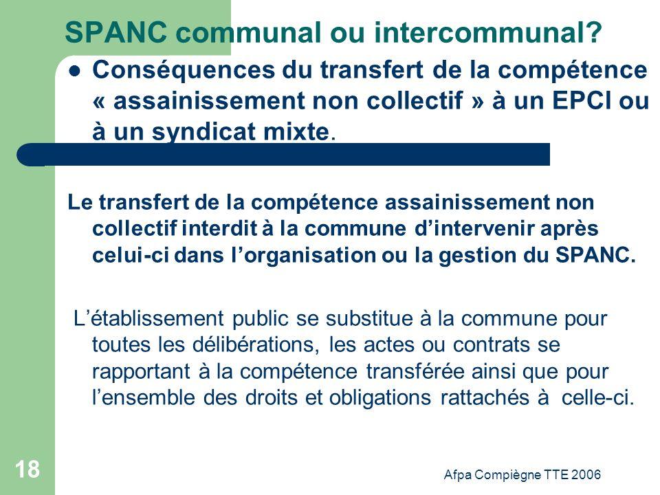 Afpa Compiègne TTE 2006 18 SPANC communal ou intercommunal? Conséquences du transfert de la compétence « assainissement non collectif » à un EPCI ou à