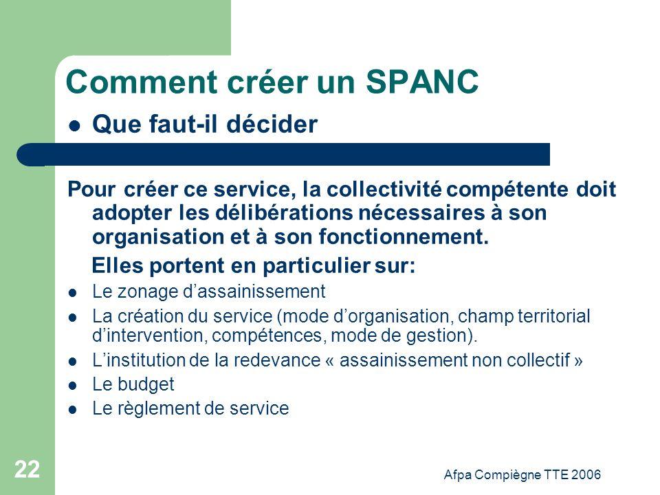 Afpa Compiègne TTE 2006 22 Comment créer un SPANC Que faut-il décider Pour créer ce service, la collectivité compétente doit adopter les délibérations