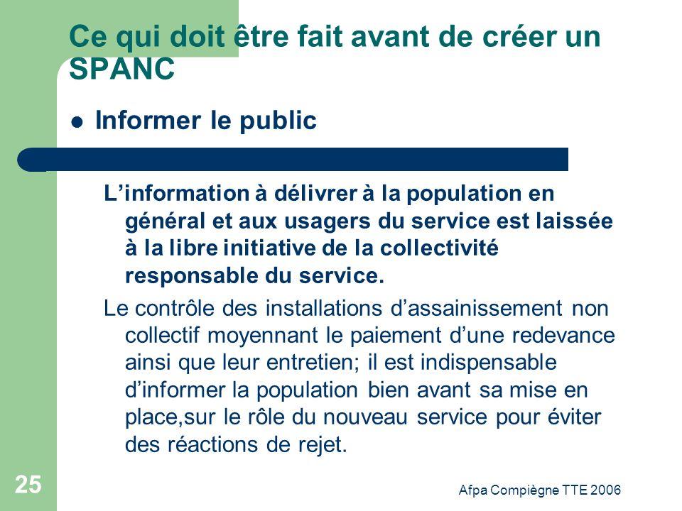 Afpa Compiègne TTE 2006 25 Ce qui doit être fait avant de créer un SPANC Informer le public Linformation à délivrer à la population en général et aux