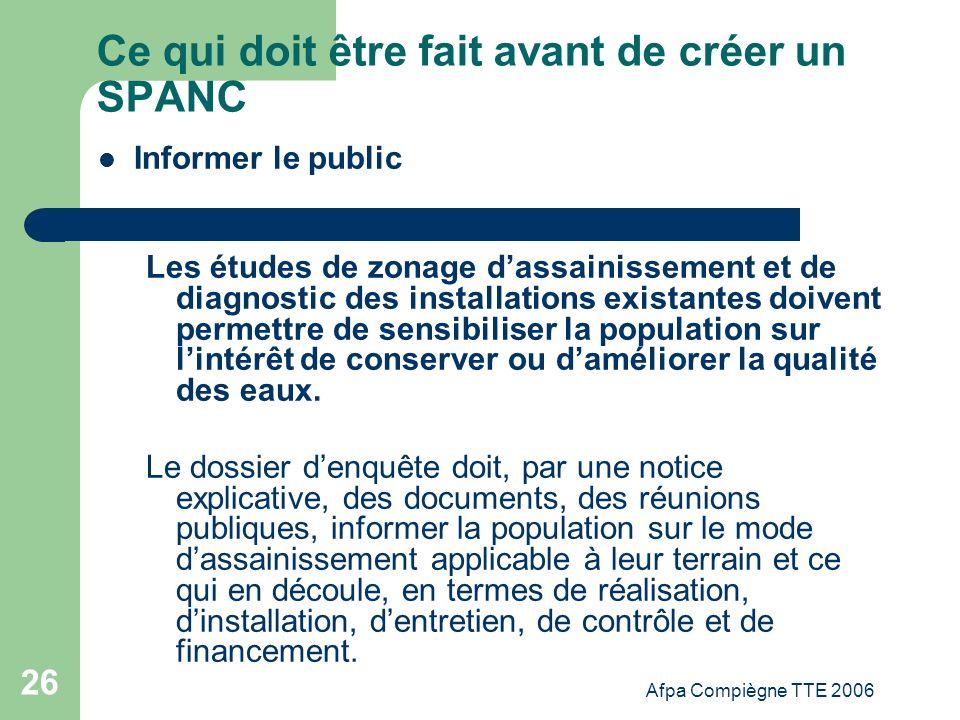 Afpa Compiègne TTE 2006 26 Ce qui doit être fait avant de créer un SPANC Informer le public Les études de zonage dassainissement et de diagnostic des
