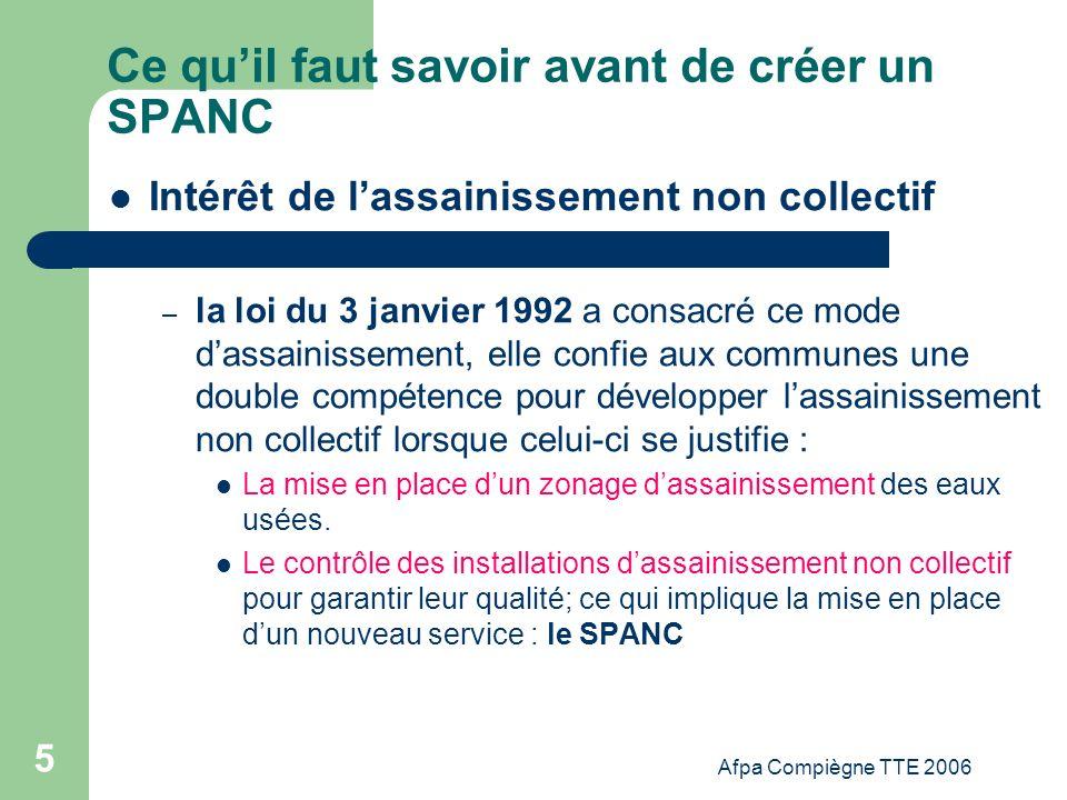 Afpa Compiègne TTE 2006 5 Ce quil faut savoir avant de créer un SPANC Intérêt de lassainissement non collectif – la loi du 3 janvier 1992 a consacré c