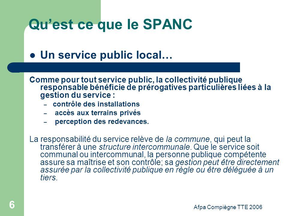 Afpa Compiègne TTE 2006 37 Comment créer un SPANC 5.Mode de financement du service Par principe, les charges du service ne doivent pas être financées par le budget principal de la collectivité,sauf dérogation (art.L2224-2 du CGCT).