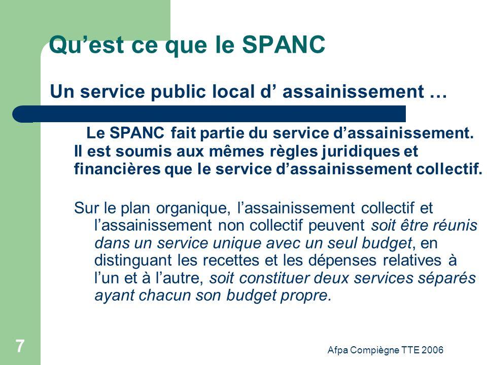 Afpa Compiègne TTE 2006 7 Quest ce que le SPANC Un service public local d assainissement … Le SPANC fait partie du service dassainissement. Il est sou