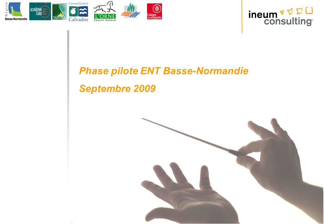 1 © Ineum Consulting 2009 Phase pilote ENT Basse-Normandie Septembre 2009