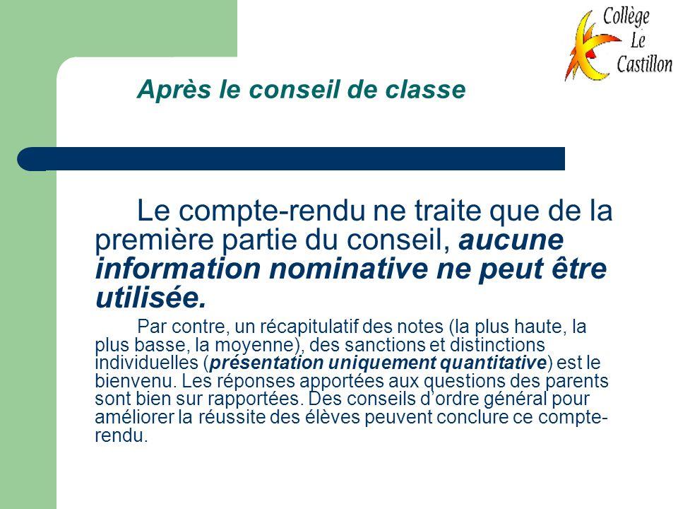 Après le conseil de classe Le compte-rendu ne traite que de la première partie du conseil, aucune information nominative ne peut être utilisée. Par co