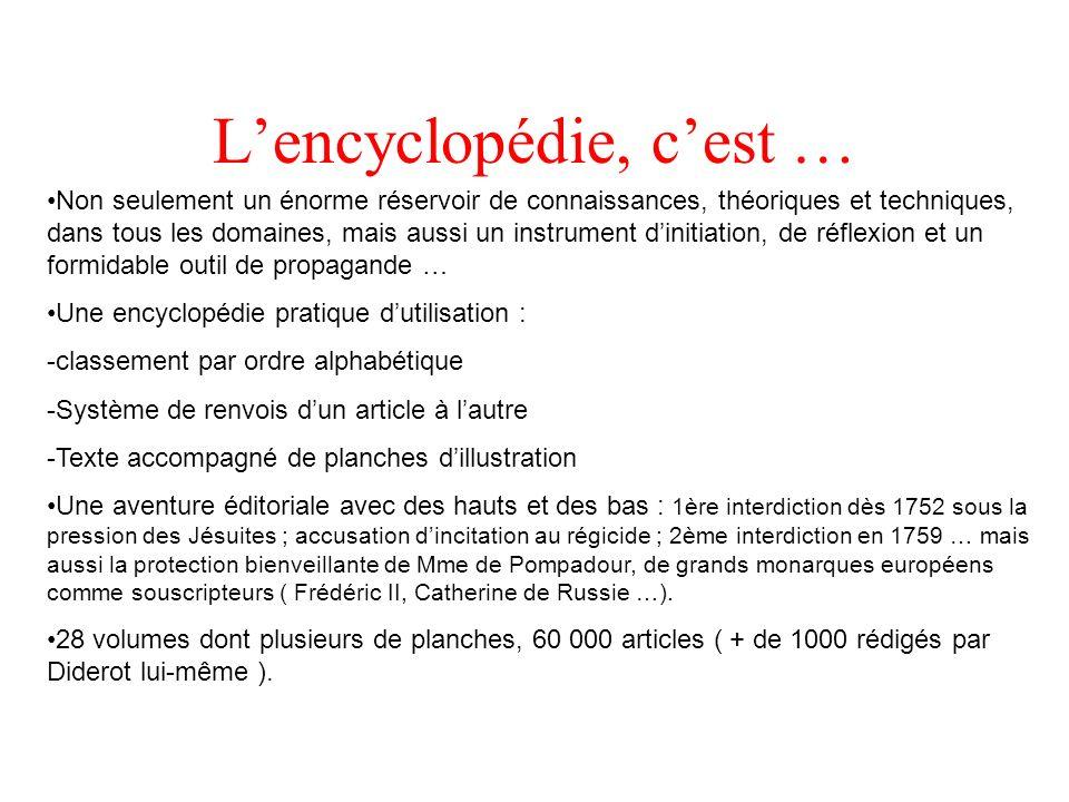 Lencyclopédie, cest … Non seulement un énorme réservoir de connaissances, théoriques et techniques, dans tous les domaines, mais aussi un instrument d