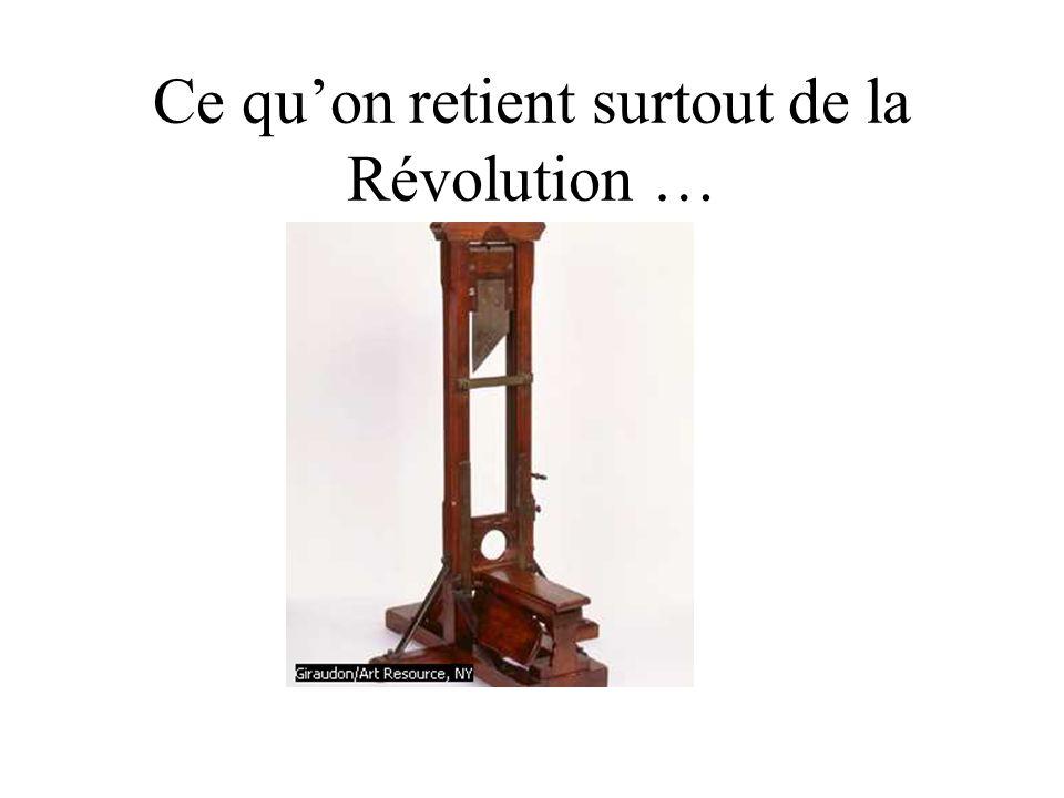 Ce quon retient surtout de la Révolution …