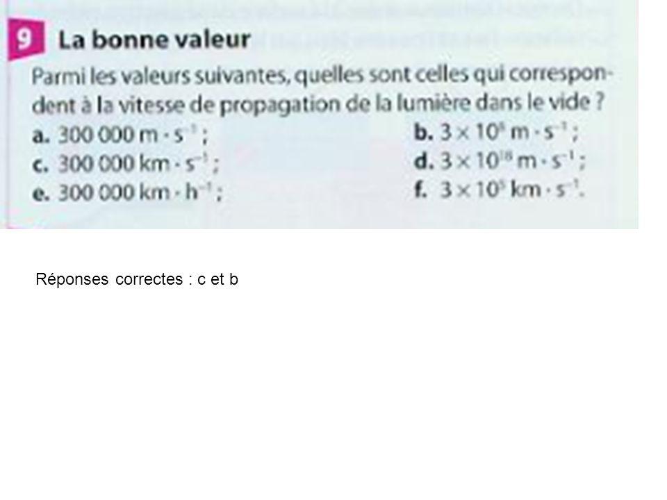 Réponses correctes : c et b
