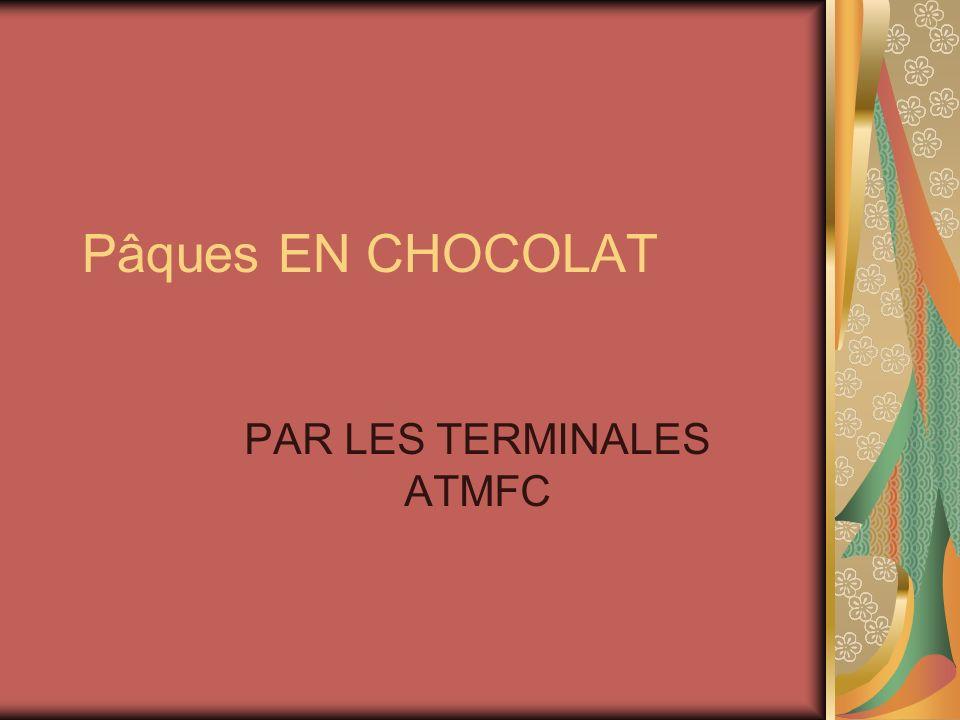 Pâques EN CHOCOLAT PAR LES TERMINALES ATMFC
