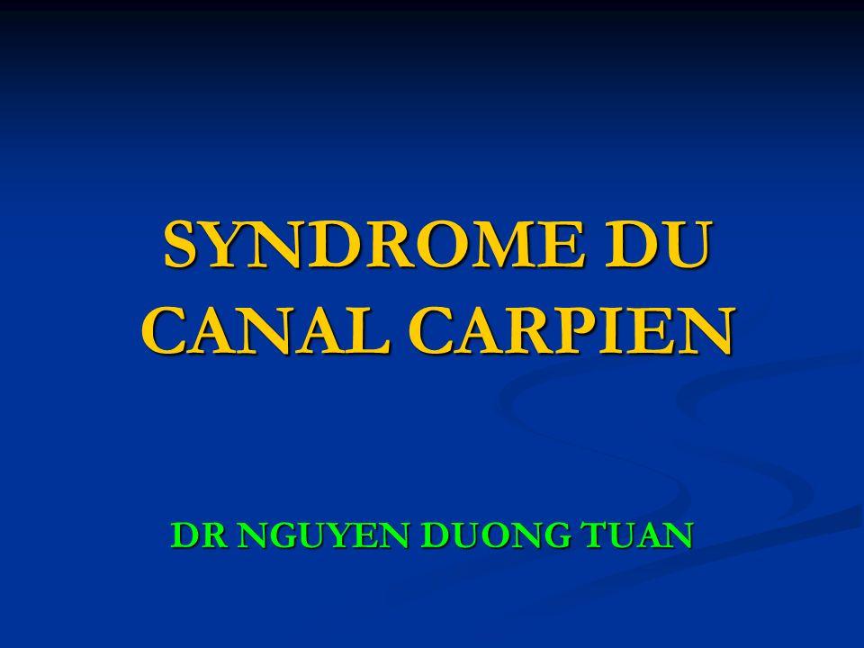 SYNDROME DU CANAL CARPIEN DR NGUYEN DUONG TUAN