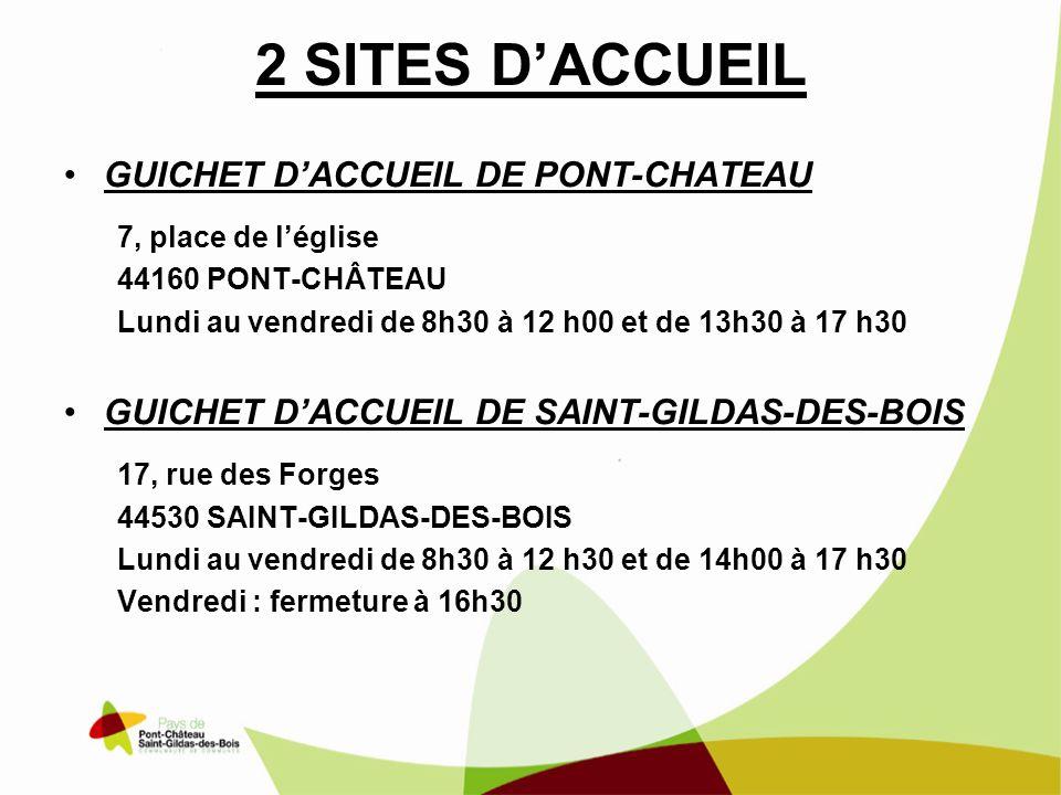 2 SITES DACCUEIL GUICHET DACCUEIL DE PONT-CHATEAU 7, place de léglise 44160 PONT-CHÂTEAU Lundi au vendredi de 8h30 à 12 h00 et de 13h30 à 17 h30 GUICHET DACCUEIL DE SAINT-GILDAS-DES-BOIS 17, rue des Forges 44530 SAINT-GILDAS-DES-BOIS Lundi au vendredi de 8h30 à 12 h30 et de 14h00 à 17 h30 Vendredi : fermeture à 16h30