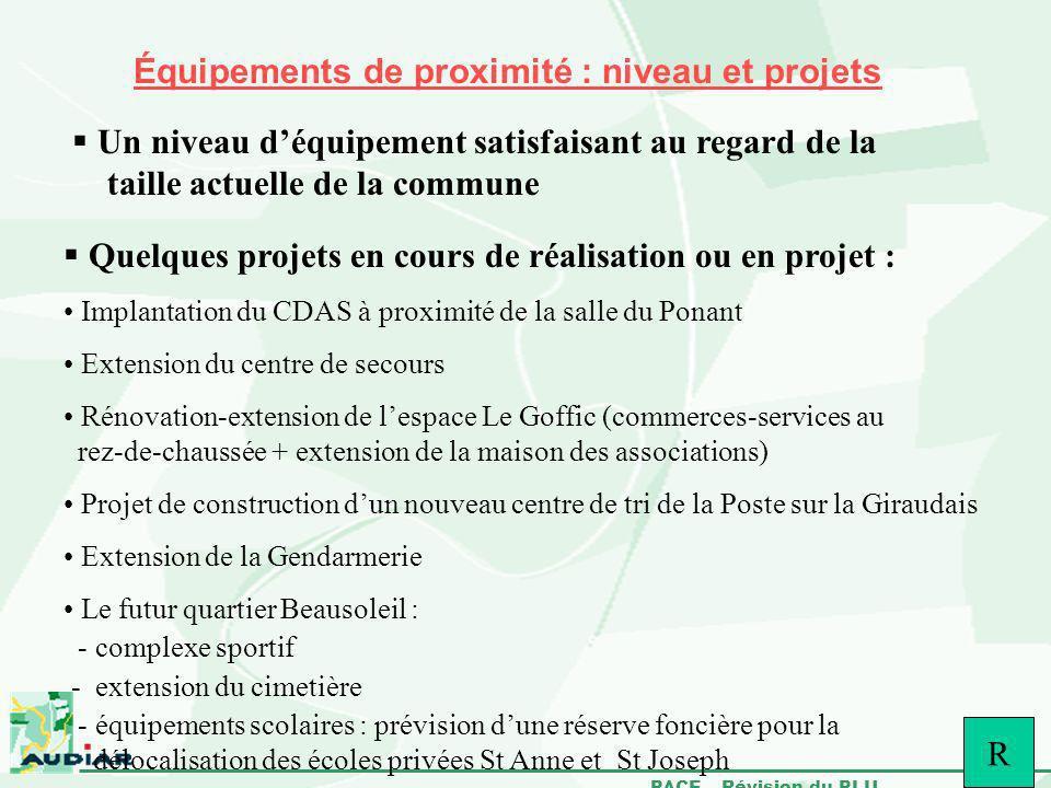 PACE – Révision du PLU R Équipements de proximité : niveau et projets Un niveau déquipement satisfaisant au regard de la taille actuelle de la commune