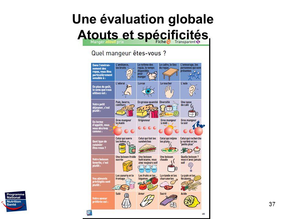 37 Une évaluation globale Atouts et spécificités