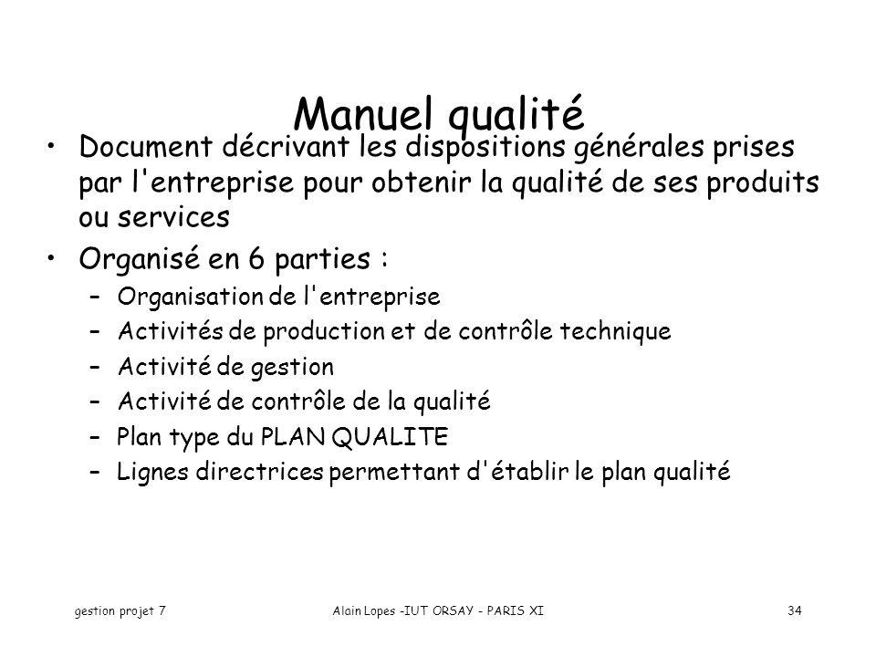 gestion projet 7Alain Lopes -IUT ORSAY - PARIS XI34 Document décrivant les dispositions générales prises par l'entreprise pour obtenir la qualité de s