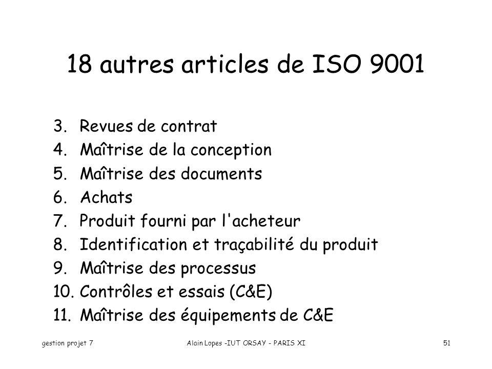 gestion projet 7Alain Lopes -IUT ORSAY - PARIS XI51 3.Revues de contrat 4.Maîtrise de la conception 5.Maîtrise des documents 6.Achats 7.Produit fourni