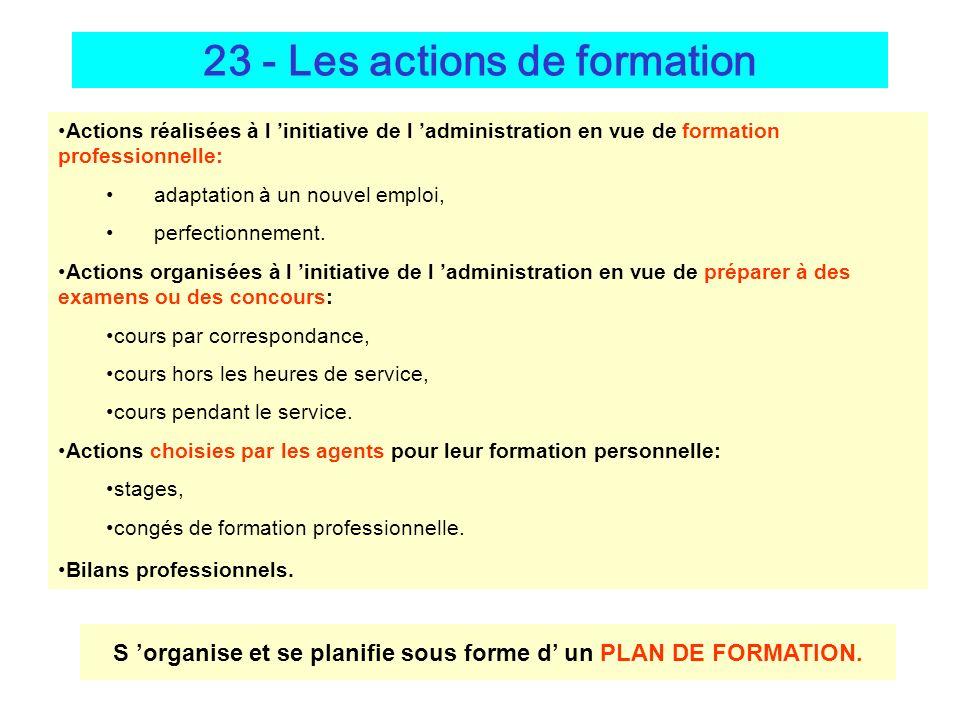 23 - Les actions de formation Actions réalisées à l initiative de l administration en vue de formation professionnelle: adaptation à un nouvel emploi, perfectionnement.