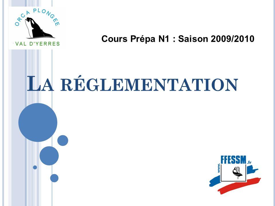 RÉGLEMENTATION DE LA PLONGÉE En France la plongée sous marine est réglementée et soumise à larrêté du 23Juillet 2009 (du Code du Sport).