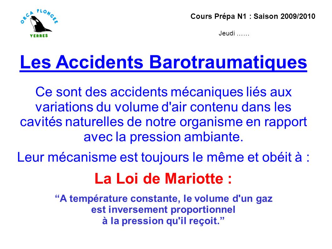 Les Accidents Barotraumatiques Ce sont des accidents mécaniques liés aux variations du volume d air contenu dans les cavités naturelles de notre organisme en rapport avec la pression ambiante.