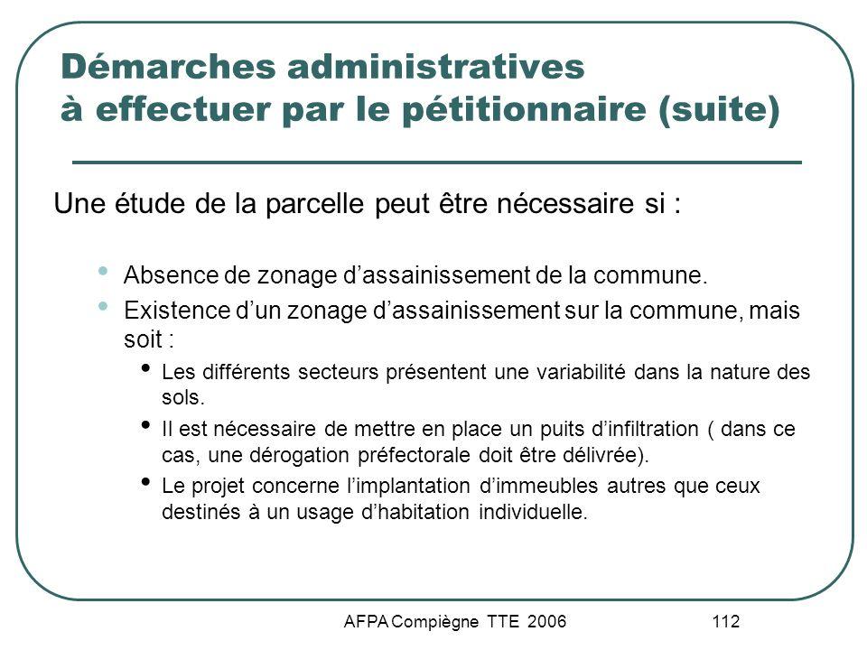 AFPA Compiègne TTE 2006 112 Démarches administratives à effectuer par le pétitionnaire (suite) Une étude de la parcelle peut être nécessaire si : Abse