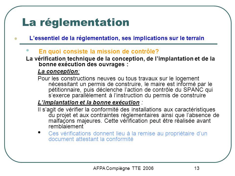 AFPA Compiègne TTE 2006 13 La réglementation Lessentiel de la réglementation, ses implications sur le terrain En quoi consiste la mission de contrôle?