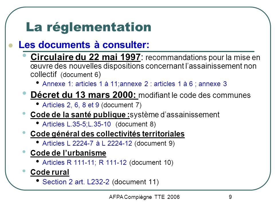 AFPA Compiègne TTE 2006 9 La réglementation Les documents à consulter: Circulaire du 22 mai 1997: recommandations pour la mise en œuvre des nouvelles