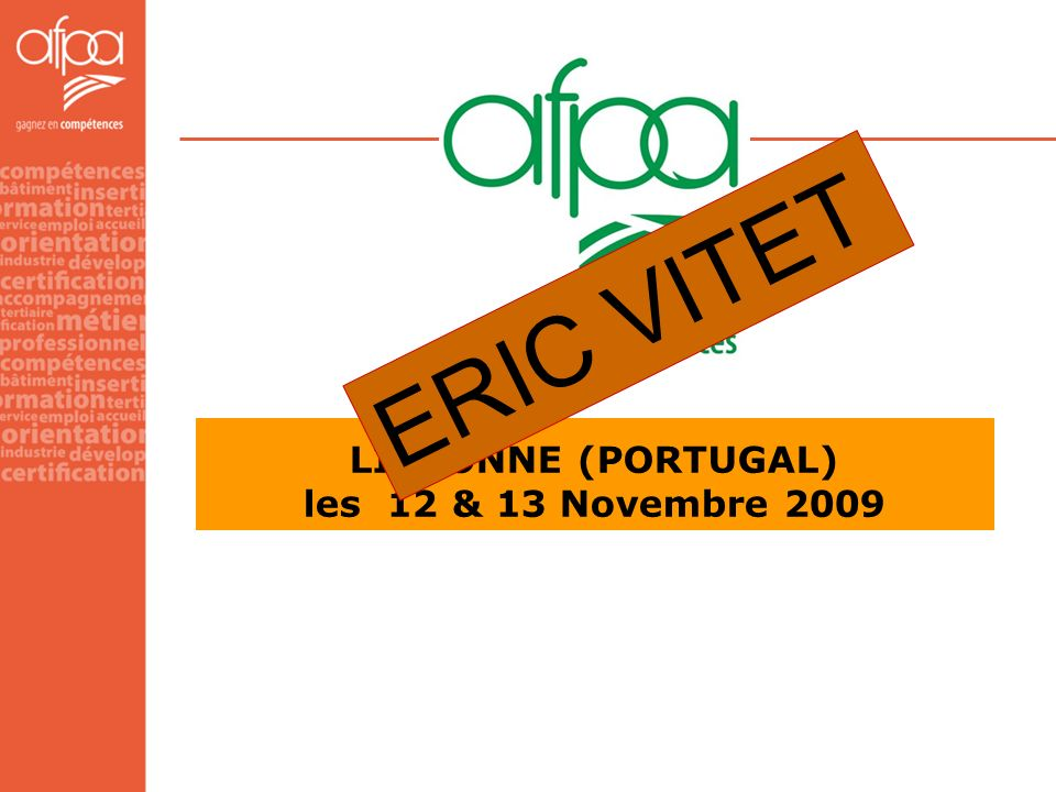 LISBONNE (PORTUGAL) les 12 & 13 Novembre 2009 ERIC VITET