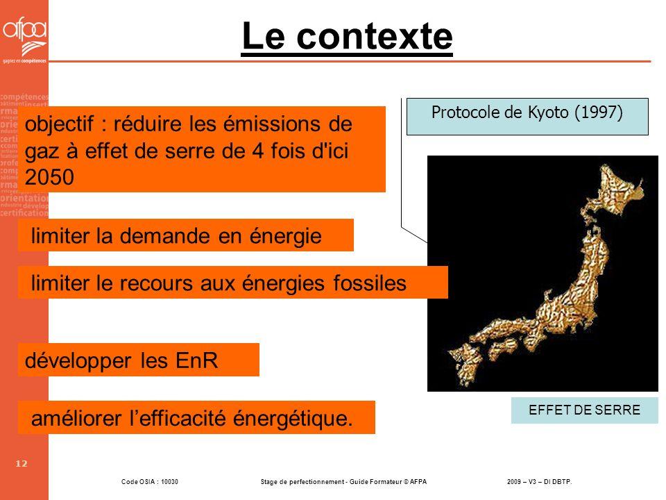 Code OSIA : 10030 Stage de perfectionnement - Guide Formateur © AFPA 2009 – V3 – DI DBTP. 12 objectif : réduire les émissions de gaz à effet de serre