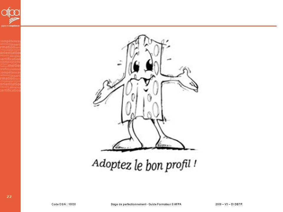 Code OSIA : 10030 Stage de perfectionnement - Guide Formateur © AFPA 2009 – V3 – DI DBTP. 22