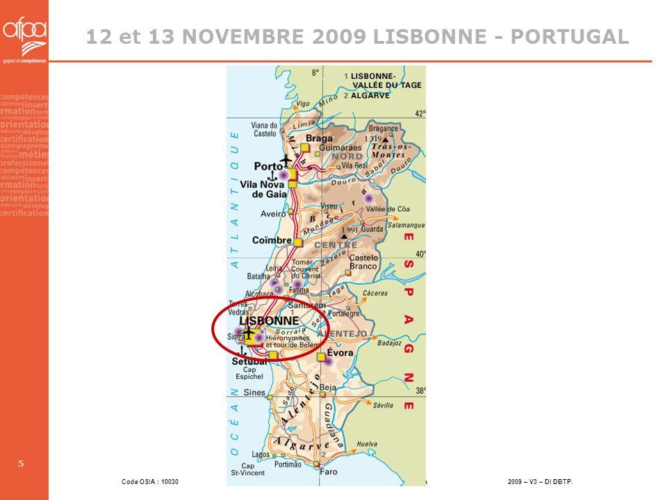Code OSIA : 10030 Stage de perfectionnement - Guide Formateur © AFPA 2009 – V3 – DI DBTP. 5 12 et 13 NOVEMBRE 2009 LISBONNE - PORTUGAL