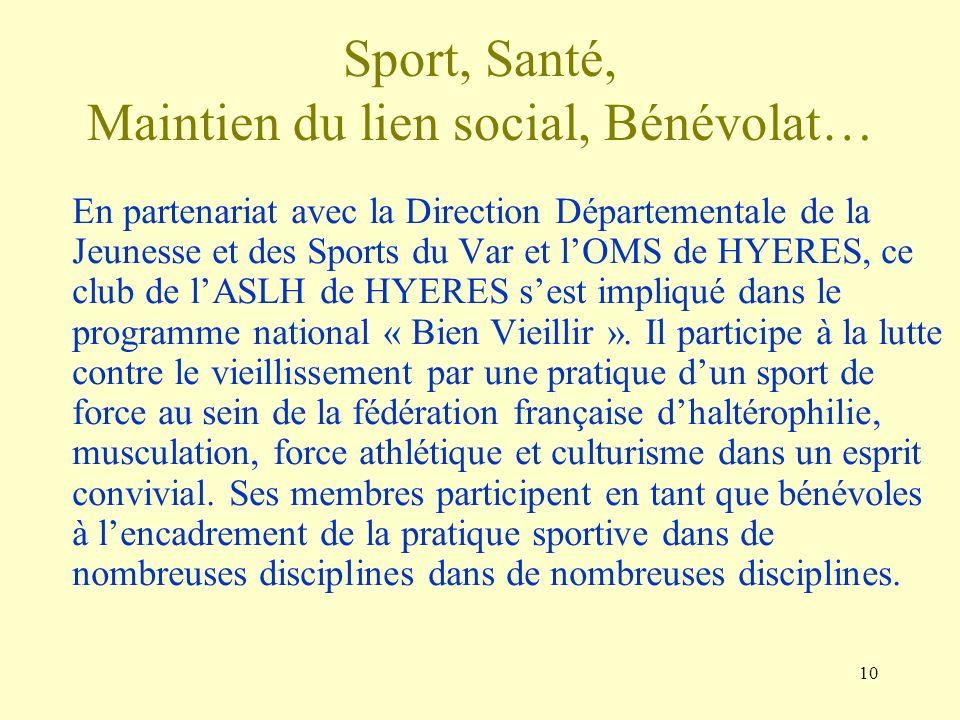 10 Sport, Santé, Maintien du lien social, Bénévolat… En partenariat avec la Direction Départementale de la Jeunesse et des Sports du Var et lOMS de HY