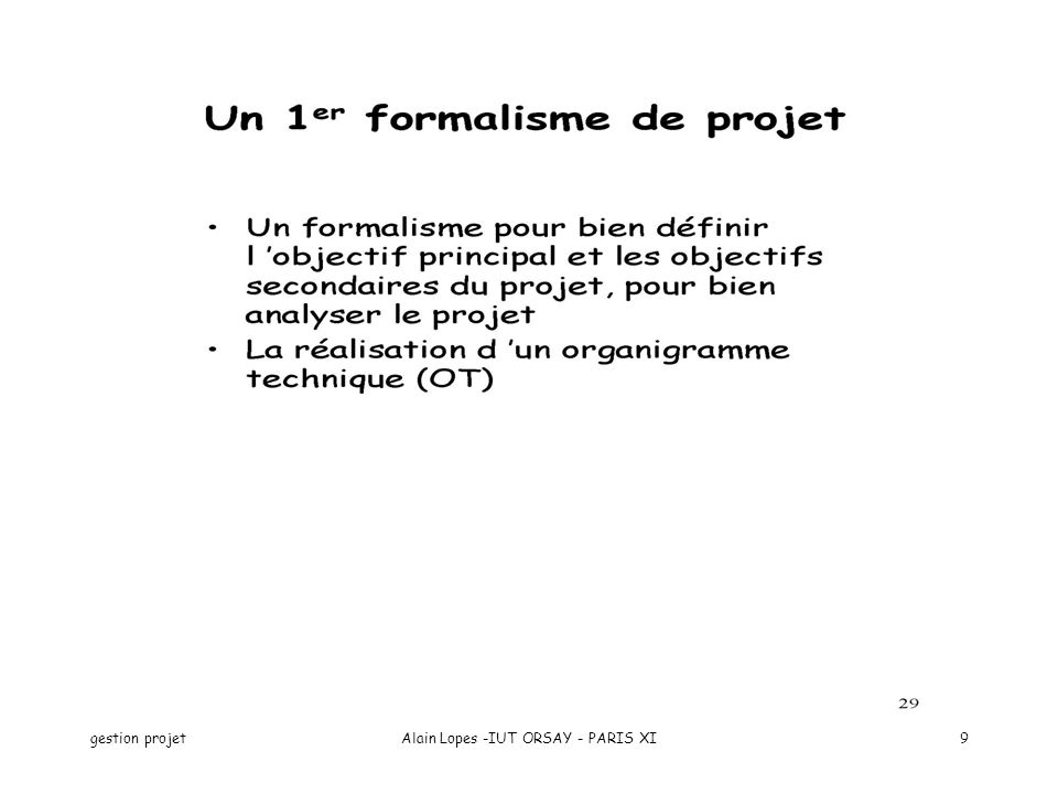 gestion projetAlain Lopes -IUT ORSAY - PARIS XI9
