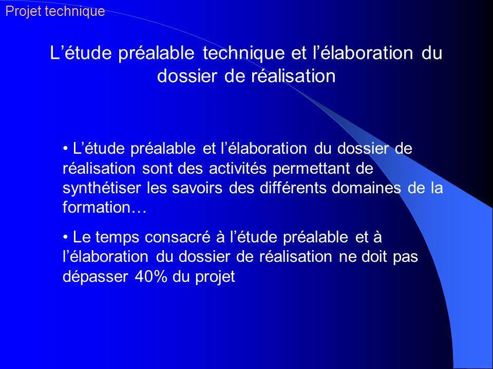 Létude préalable technique et lélaboration du dossier de réalisation Létude préalable et lélaboration du dossier de réalisation sont des activités per
