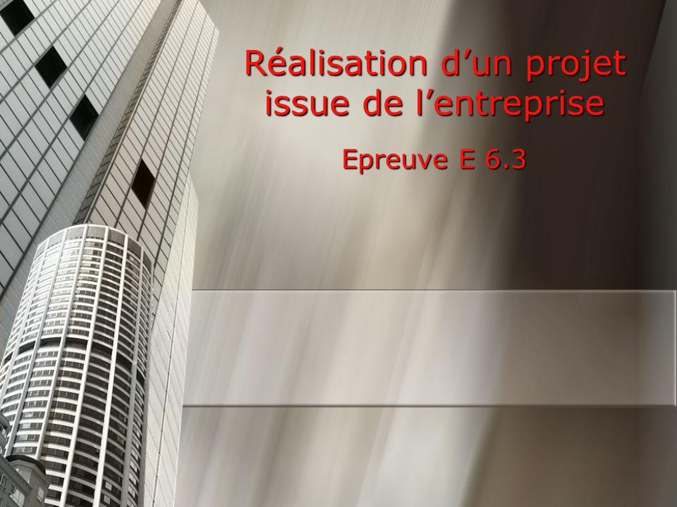 Réalisation dun projet issue de lentreprise Epreuve E 6.3