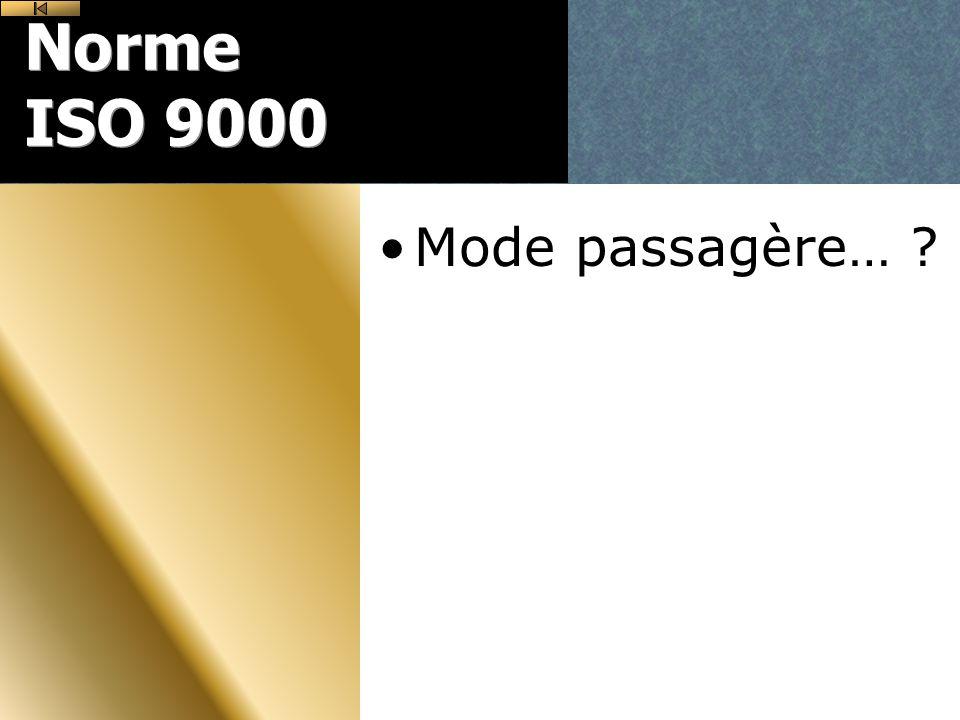 Norme ISO 9000 Mode passagère… ?