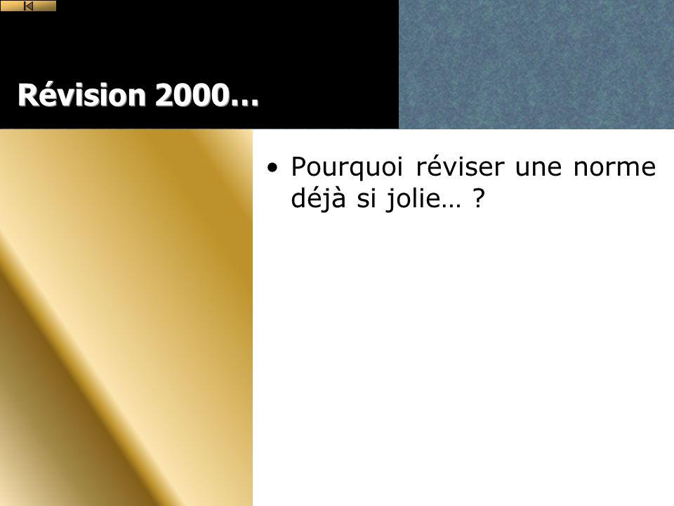 Révision 2000… Pourquoi réviser une norme déjà si jolie… ?