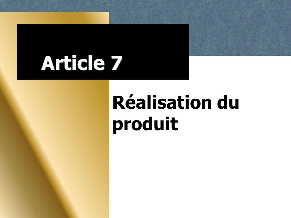 Article 7 Réalisation du produit