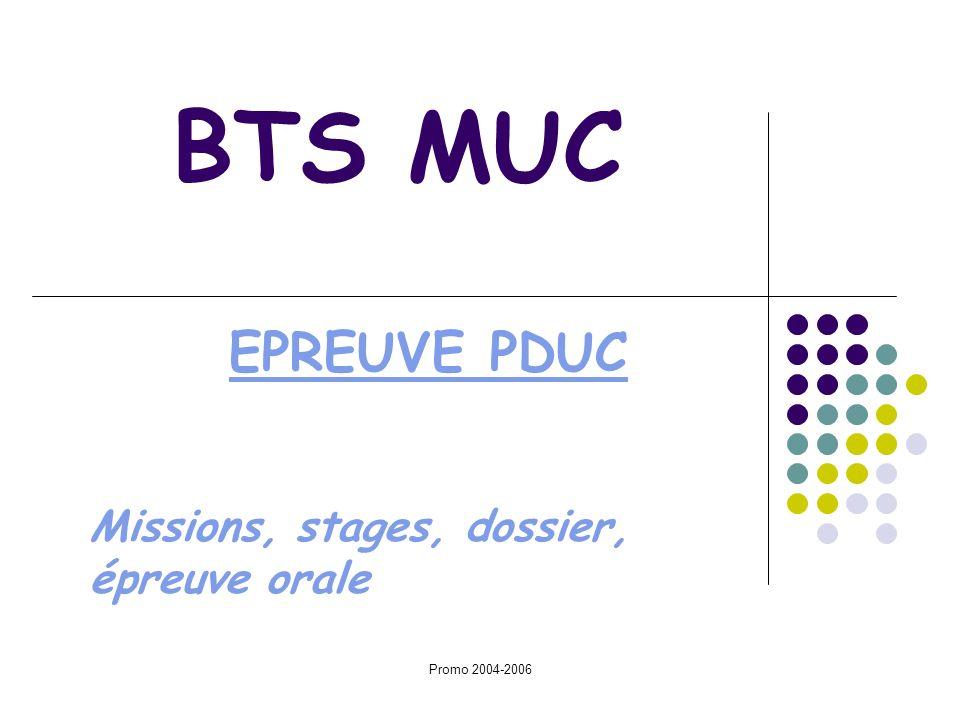 Promo 2004-2006 BTS MUC EPREUVE PDUC Missions, stages, dossier, épreuve orale