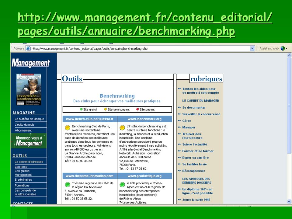 http://www.management.fr/contenu_editorial/ pages/outils/annuaire/benchmarking.php http://www.management.fr/contenu_editorial/ pages/outils/annuaire/b
