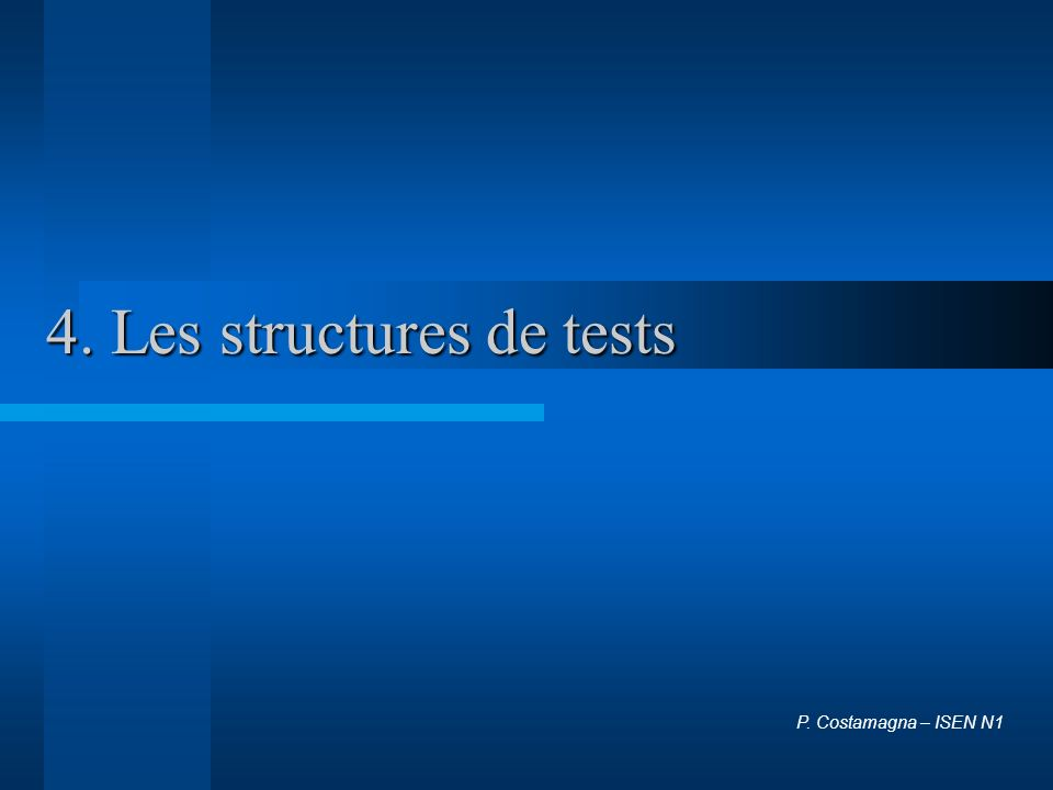 4. Les structures de tests P. Costamagna – ISEN N1