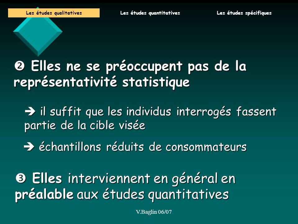 V.Baglin 06/07 Elles ne se préoccupent pas de la représentativité statistique Elles ne se préoccupent pas de la représentativité statistique il suffit