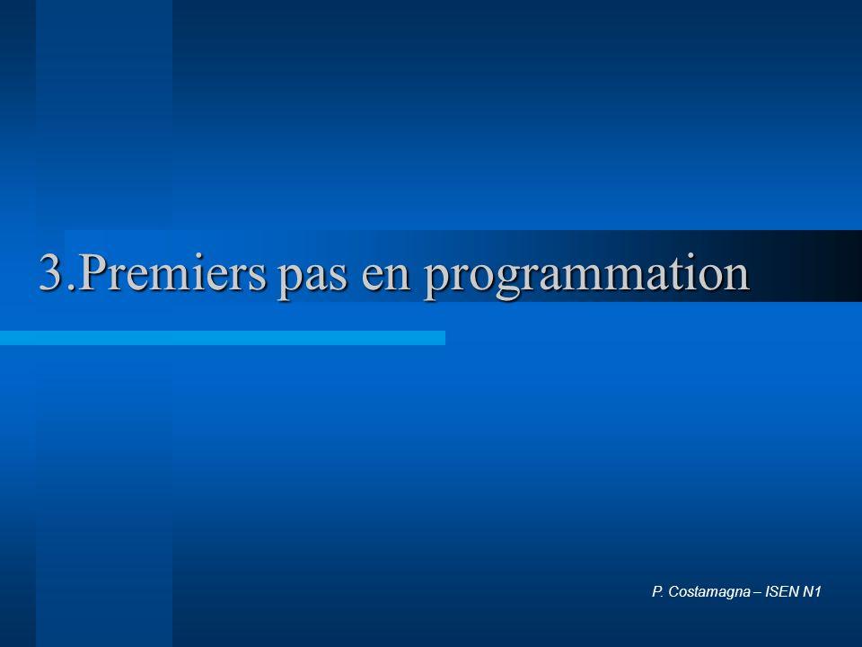 3.Premiers pas en programmation P. Costamagna – ISEN N1