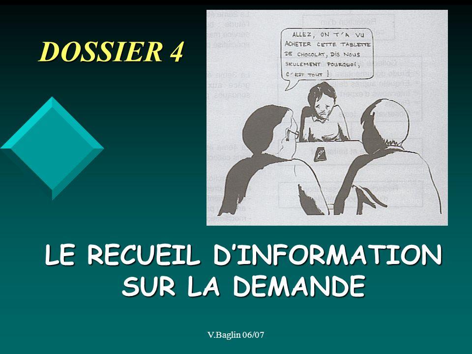 V.Baglin 06/07 DOSSIER 4 LE RECUEIL DINFORMATION SUR LA DEMANDE