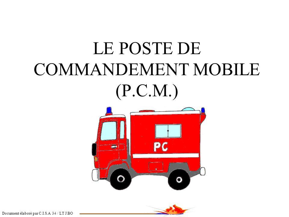 LES DIFFERENTS P.C LE P.C OPERATIONNEL PERMANENT (CODIS, poste fixe C.S.....) LES P.C OPERATIONNELS TEMPORAIRES, FIXES (PC de crise.....) LES P.C MOBILES Document élaboré par C.I.S.A 34 / LT J.BO